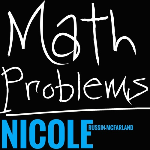 Math Problems by Nicole Russin-McFarland