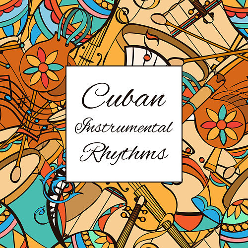 Cuban Instrumental Rhythms: Relaxing Zone von Yoanna Sky