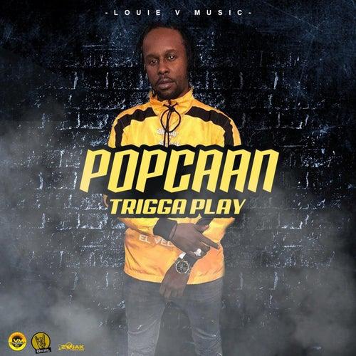 Trigga Play - Single by Popcaan