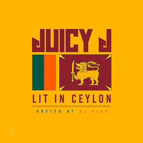 Lit In Ceylon von Juicy J