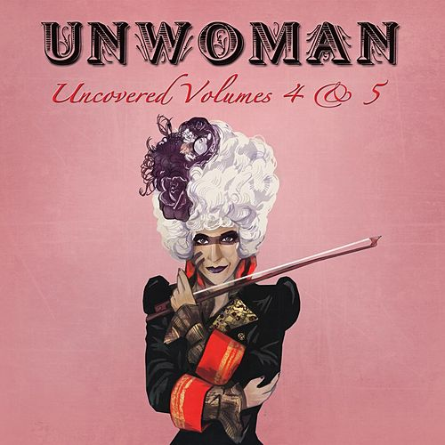 Uncovered, Vols. 4 & 5 de Unwoman