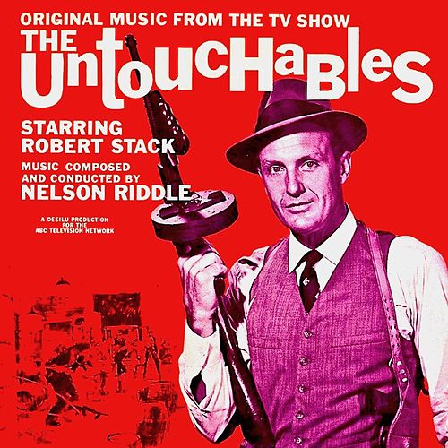 The Untouchables (Original TV Soundtrack) (Remastered) by Nelson Riddle