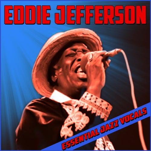 Essential Jazz Vocals by Eddie Jefferson