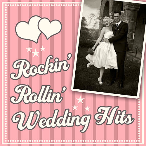 Rockin' Rollin' Wedding Hits by Various Artists