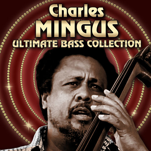 Ultimate Bass Collection de Charles Mingus