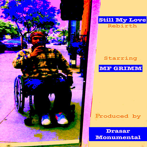 Still My Love (Rebirth) de MF Grimm