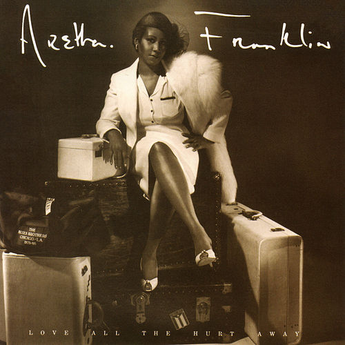 Love All the Hurt Away (Expanded Edition) by Aretha Franklin