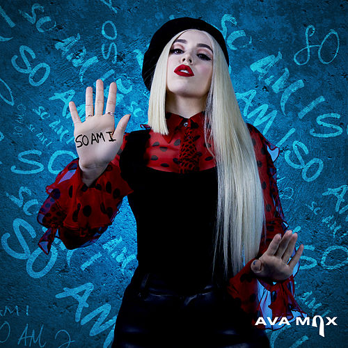 So Am I by Ava Max