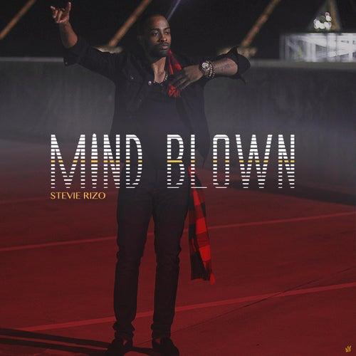Mind Blown by Stevie Rizo