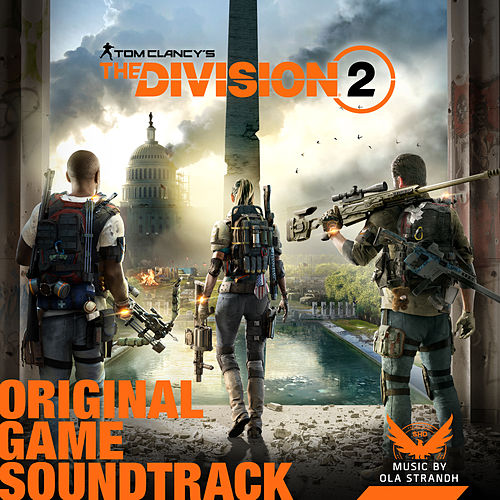 Tom Clancy's the Division 2 (Original Game Soundtrack) by Ola Strandh