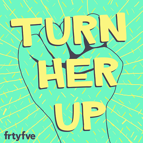 Turn Her Up von Various Artists