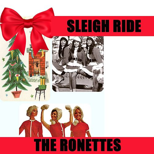 Sleigh Ride (Christmas Song) by The Ronettes