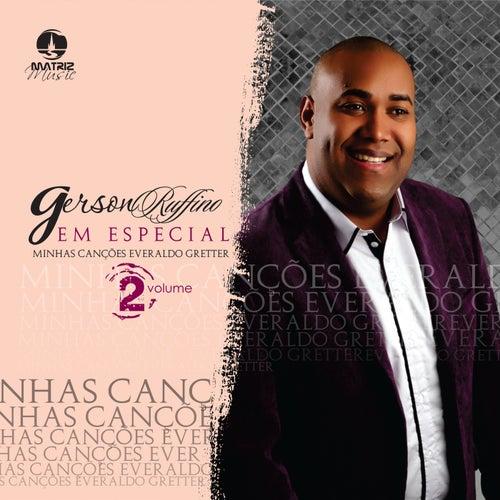 Em Especial: Minhas Canções Everaldo Gretter, Vol. 2 by Gerson Rufino