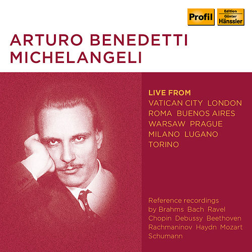 Michelangeli: Piano Works (Live) by Arturo Benedetti Michelangeli