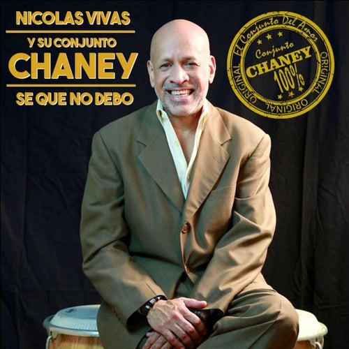 Se Que No Debo de Nicolas Vivas Y Su Conjunto Chaney