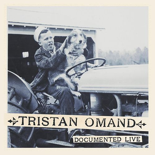 Documented (Live) by Tristan Omand