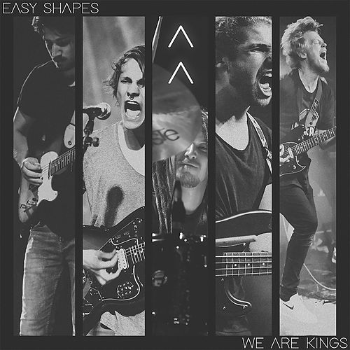 We Are Kings by Easy Shapes
