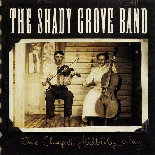 The Chapel Hillbilly Way de The Shady Grove Band