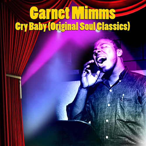 Cry Baby: Original Soul Classics by Garnet Mimms