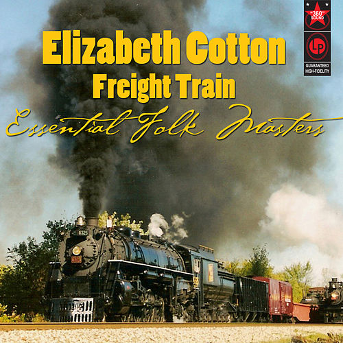 Freight Train: Essential Folk Masters de Elizabeth Cotten