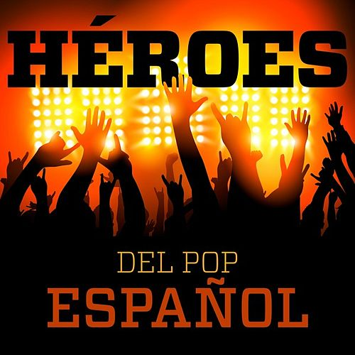 Héroes del Pop Español de Various Artists