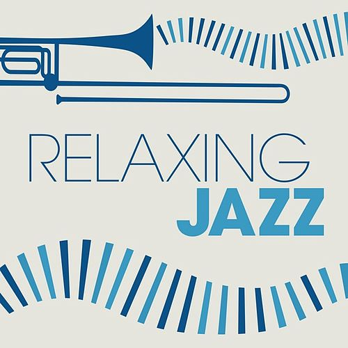 Relaxing Jazz by Various Artists