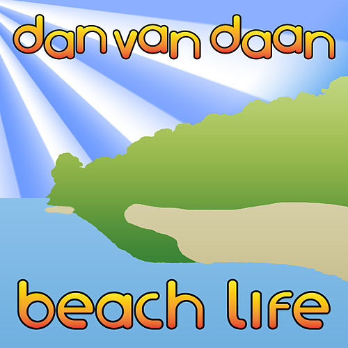 Beach Life (Video Edit) von Dan van Daan
