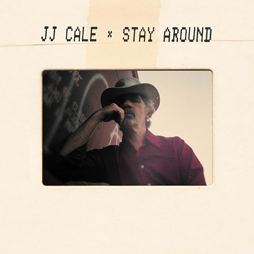 Stay Around by JJ Cale