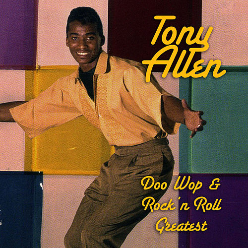 Doo Wop & Rock 'n Roll Greatest de Tony Allen