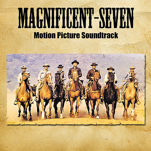 The Magnificent Seven (original Motion Picture Soundtrack) von Elmer Bernstein