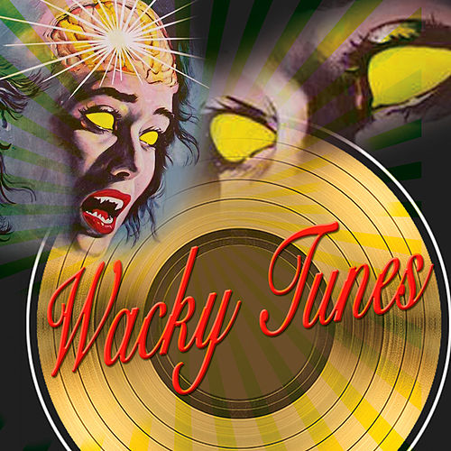 Wacky Tunes by Various Artists