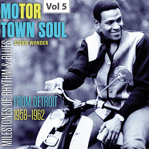 Milestones of Rhythm & Blues: Motor Town Soul, Vol. 5 von Stevie Wonder