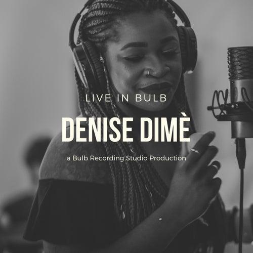 Live in Bulb di Denise Dimé