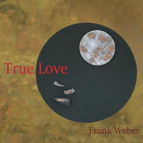 True Love by Frank Weber