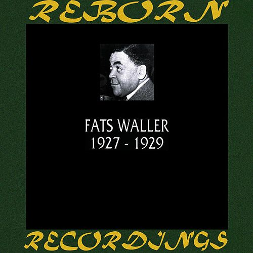 1927-1929 (HD Remastered) by Fats Waller