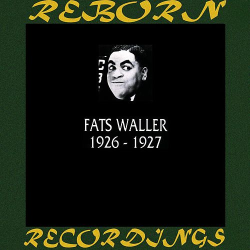 1926-1927 (HD Remastered) by Fats Waller