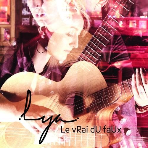 Le vrai du faux by Lya