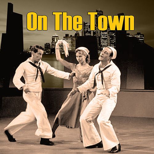 On the Town (original Motion Picture Soundtrack) von Various Artists