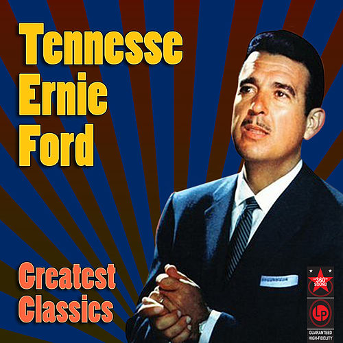 Greatest Classics by Tennessee Ernie Ford