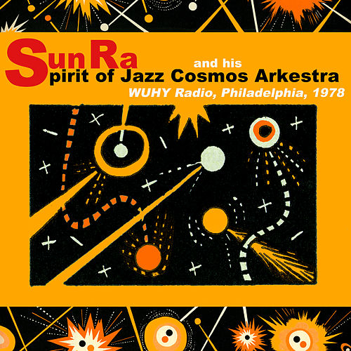 The Spirit of Jazz Cosmos Arkestra at WUHY, 1978 by Sun Ra