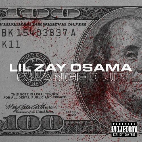 Changed Up by Lil Zay Osama