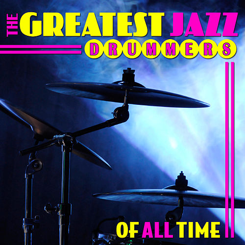 Greatest Jazz Drummers of All Time de Various Artists