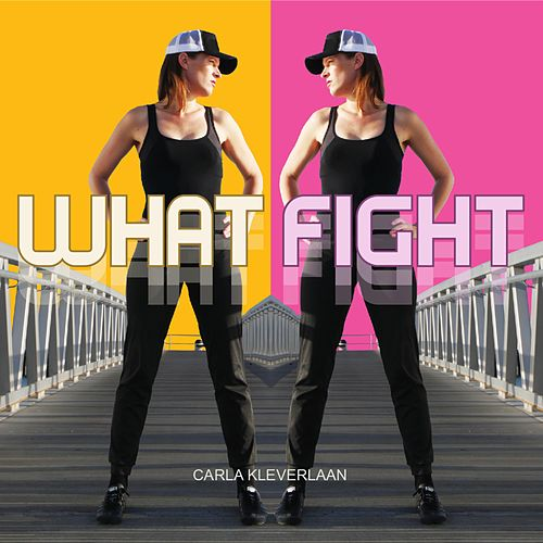 What Fight by Carla Kleverlaan