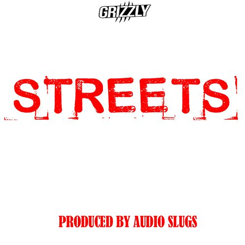 Streets by Grizzly