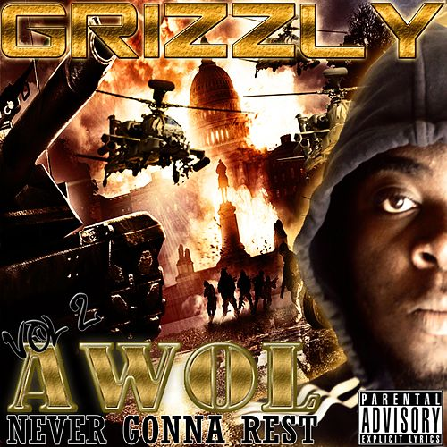 A.W.O.L Vol. 2 : Never Gonna Rest de Grizzly