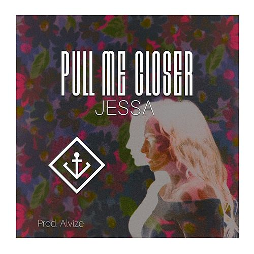 Pull Me Closer by Jessa