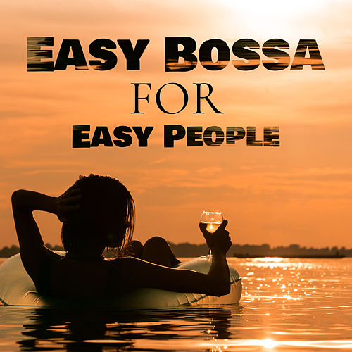 Easy Bossa for Easy People von Various Artists