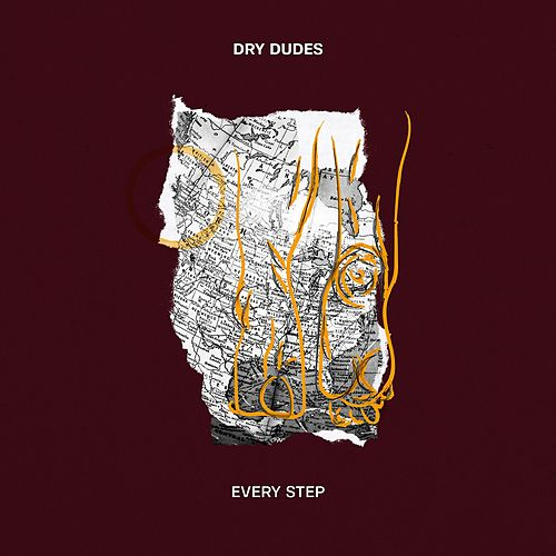 Every Step by Dry Dudes
