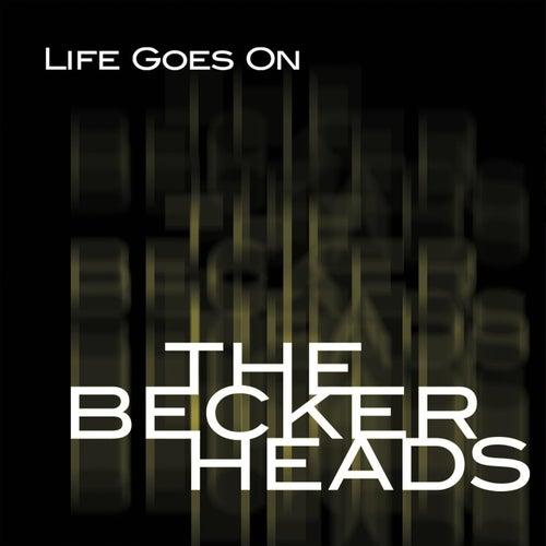 Life Goes On von The Beckerheads