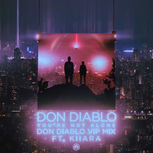 You're Not Alone (feat. Kiiara) (Don Diablo VIP Mix) von Don Diablo